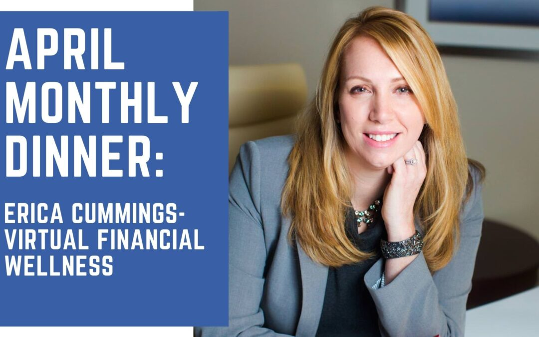 April Dinner: Erica Cummings- Virtual Financial Wellness
